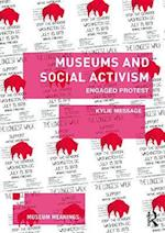 Museums and Social Activism (Museum Meanings)