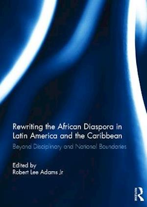 Rewriting the African Diaspora in Latin America and the Caribbean