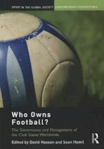 Who Owns Football? (Sport in the Global Society - Contemporary Perspectives)