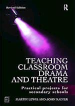Teaching Classroom Drama and Theatre