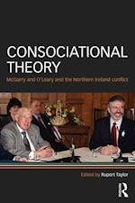 Consociational Theory (Routledge Research In Comparative Politics)