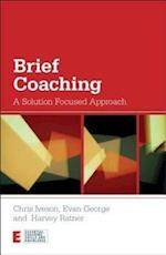 Brief Coaching (ESSENTIAL COACHING SKILLS AND KNOWLEDGE)