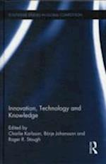 Innovation, Technology and Knowledge (Routledge Studies in Global Competition, nr. 55)