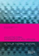 Architectural Integration and Design of Solar Thermal Systems
