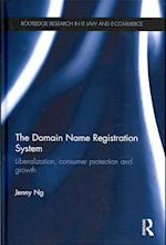 The Domain Name Registration System (Routledge Research in Information Technology and E-commerce Law)