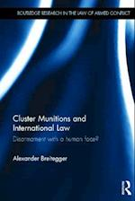 Cluster Munitions and International Law (Routledge Research in the Law of Armed Conflicts)