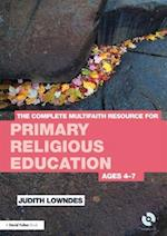 The Complete Multifaith Resource for Primary Religious Education