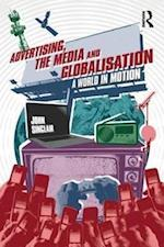 Advertising, the Media and Globalisation af John Sinclair