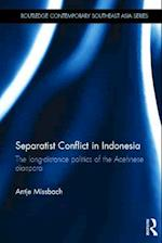 Separatist Conflict in Indonesia (Routledge Contemporary Southeast Asia Series)