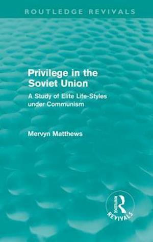 Bog, hardback Privilege in the Soviet Union af Mervyn Matthews