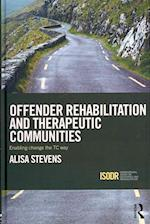 Offender Rehabilitation and Therapeutic Communities (International Series on Desistance and Rehabilitation)