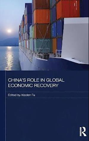 Bog, hardback China's Role in Global Economic Recovery af Xiaolan Fu