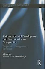 African Industrial Development and European Union Co-operation (Routledge Studies in Development Economics)