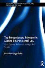 The Precautionary Principle in Marine Environmental Law (Routledge Research in International Environmental Law)