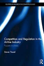 Competition and Regulation in the Airline Industry (Routledge Research in Competition Law)