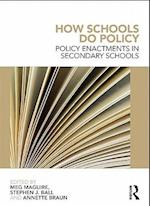 How Schools Do Policy af Meg Maguire, Stephen J Ball, Annette Braun
