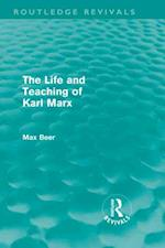The Life & Teaching of Karl Marx af Max Beer