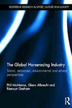 The Global Horseracing Industry (Routledge Research in Sport, Culture and Society)