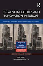 Creative Industries and Innovation in Europe (Regions and Cities, nr. 57)