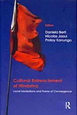 Cultural Entrenchment of Hindutva af Nicolas Jaoul, Pralay Kanungo, Daniela Berti