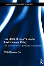The Ethics of Japan's Global Environmental Policy (Routledge Contemporary Japan Series)