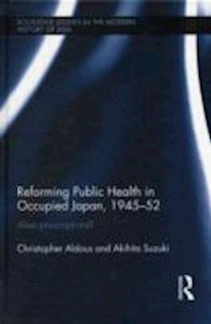 Reforming Public Health in Occupied Japan, 1945-52