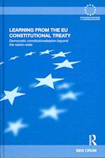 Learning from the EU Constitutional Treaty (Routledge Advances in European Politics)
