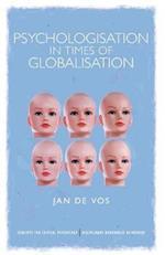 Psychologisation in Times of Globalisation af Jan De Vos