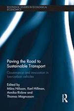 Paving the Road to Sustainable Transport (Routledge Studies in Ecological Economics, nr. 20)