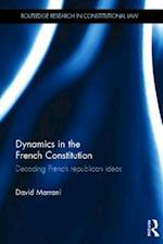 Dynamics in the French Constitution (UT Austin Studies in Foreign and Transnational Law, nr. 4)