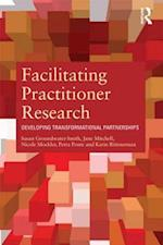 Facilitating Practitioner Research af Susan Groundwater Smith, Karin Ronnerman, Jane Mitchell