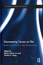 Documenting Taiwan on Film (Routledge Research on Taiwan Series)