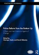Police Reform from the Bottom Up (Police Practice and Research)