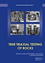 True Triaxial Testing of Rocks (Geomechanics Research Series, nr. 4)