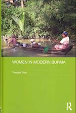 Women in Modern Burma (Routledge Studies in the Modern History of Asia)