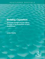 Building Capitalism (Routledge Revivals)