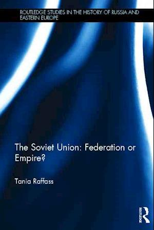 The Soviet Union - Federation or Empire?