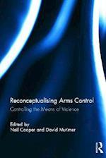 Reconceptualising Arms Control af David Mutimer, Neil Cooper