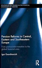 Pension Reforms in Central, Eastern and Southeastern Europe (Routledge/Eui Studies in the Political Economy of the Welfare State)