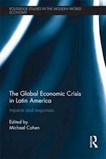 The Global Economic Crisis in Latin America af Michael Cohen