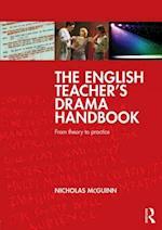 The English Teacher's Drama Handbook