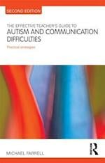 The Effective Teacher's Guide to Autism and Communication Difficulties af Michael Farrell