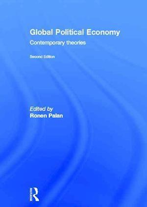 Bog, hardback Global Political Economy af Ronen Palan
