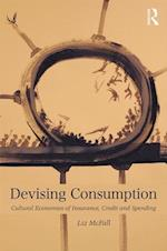 Devising Consumption (Culture, Economy and the Social)