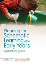 Planning for Schematic Learning in the Early Years af Karen Constable