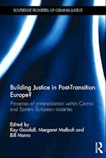 Building Justice in Post-Transition Europe? (Routledge Frontiers of Criminal Justice)