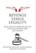 Revenge versus Legality (Birkbeck Law Press)