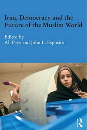 Bog paperback Iraq Democracy and the Future of the Muslim World af John L Esposito Ali Paya