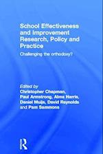 School Effectiveness and Improvement Research, Policy and Practice af Alma Harris, David Reynolds, Daniel Muijs