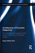Architectures of Economic Subjectivity (Routledge Frontiers of Political Economy)